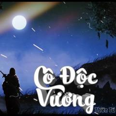 Cô Độc Vương (Single) - Thiên Tú