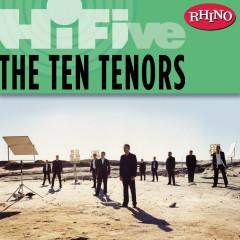 Rhino Hi-Five: The Ten Tenors - The Ten Tenors