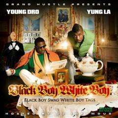 Black Boy Swag, White Boy Tags - Young Dro, Yung L.A.