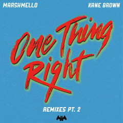 One Thing Right (Remixes Pt. 2) - Marshmello, Kane Brown