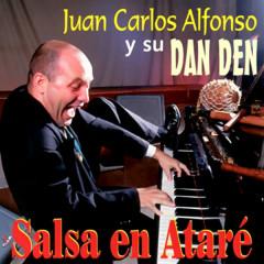 Salsa en Ataré (Remasterizado) - Juan Carlos Alfonso Y Su Dan Den