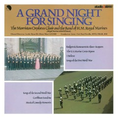 A Grand Night For Singing - The Morriston Orpheus Choir, The Band of H.M. Royal Marines