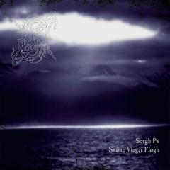 Sorgh Pa Svarte Vingar Fløgh (Reissue 2014)