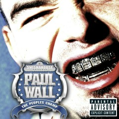 The People's Champ (Explicit Content) (U.S. Version) - Paul Wall