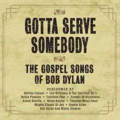 Gotta Serve Somebody - The Gospel Songs Of Bob Dylan - Various Artists