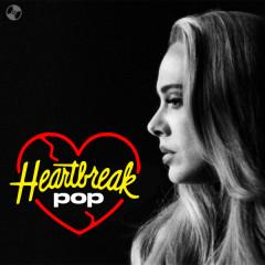 Heartbreak Pop - Adele, Olivia Rodrigo, Lewis Capaldi, Rihanna