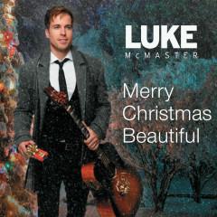 Merry Christmas, Beautiful - Luke McMaster