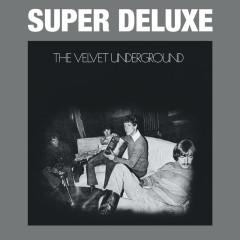 The Velvet Underground (45th Anniversary / Super Deluxe) - The Velvet Underground