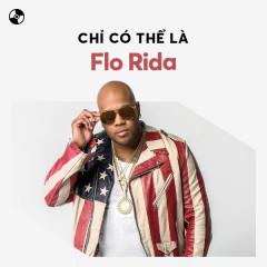 Chỉ Có Thể Là Flo Rida - Flo Rida
