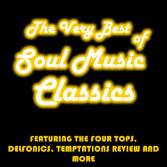 The Very Best of Soul Music Classics: Featuring The Four Tops, Delfonics, Temptations Review and More - Various Artists