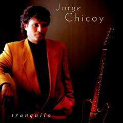 Tranquilo (Remasterizado) - Jorge Chicoy