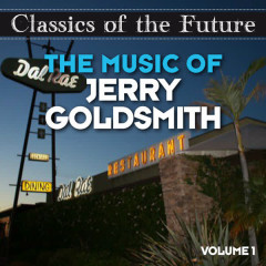 Classics of the Future: The Music of Jerry Goldsmith, Volume 1 - Various Artists