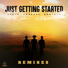 Just Getting Started (Remixes) - Bacca, Monkeyz, Brannco, Öwnboss, Santti