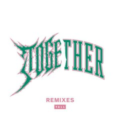 Together (Remixes) - Yall
