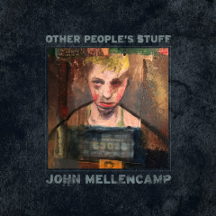 Other People's Stuff - John Mellencamp