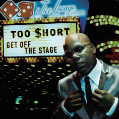 Get Off The Stage - Too $hort