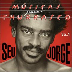 Músicas Para Churrasco (Vol. I) - Seu Jorge
