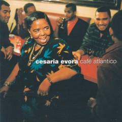 Café Atlantico - Cesária Évora
