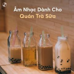 Âm Nhạc Dành Cho Quán Trà Sữa
