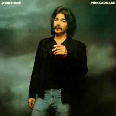 Pink Cadillac - John Prine