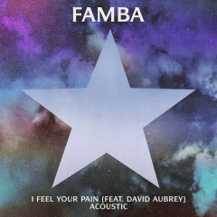 I Feel Your Pain (Acoustic) - Famba, David Aubrey