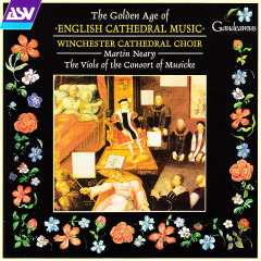 The Golden Age of English Cathedral Music - James Lancelot, Winchester Cathedral Choir, The Viols of the Consort of Musicke, Martin Neary