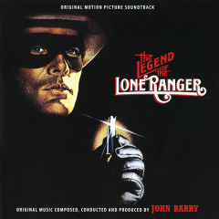 The Legend Of The Lone Ranger (Original Motion Picture Soundtrack) - John Barry