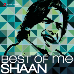 Best of Me Shaan - Shaan