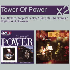 Ain't Nothing Stoppin' Us Now/Back On The Streets/Rhythm & Business - Tower of Power