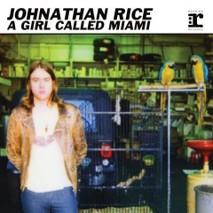 A Girl Called Miami EP (DMD Maxi) - Johnathan Rice