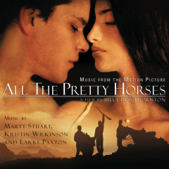 All the Pretty Horses - Original Motion Picture Soundtrack - Various Artists