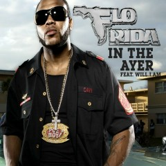 In the Ayer (feat. will.i.am) [Sony Eriksson Exclusive] - Flo Rida