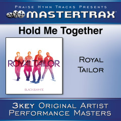 Hold Me Together [Performance Tracks] - Royal Tailor