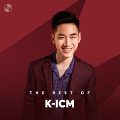 Những Bài Hát Hay Nhất Của K-ICM - K-ICM