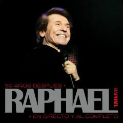 50 Anõs Despúes, Raphael En Directo Y Al Completo (Remastered) - Raphael
