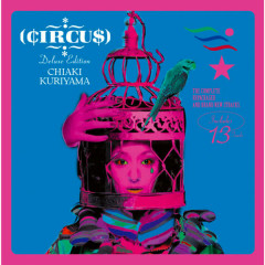 CIRCUS (Deluxe Edition) - Chiaki Kuriyama