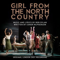 Girl from the North Country (Original London Cast Recording) - Original London Cast of Girl from the North Country