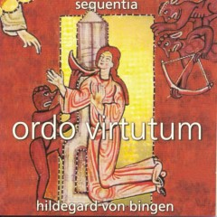Hildegard von Bingen/Ordo Virtutum - Sequentia