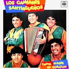 Canta Alegre Mi Corazón - Los Caimanes Santiaguenõs