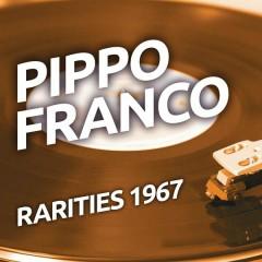 Pippo Franco - Rarities 1967 - Pippo Franco