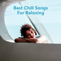 Best Chill Songs For Relaxing