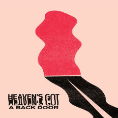 Heaven's Got A Back Door (Single)