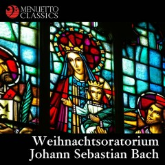 Bach: Weihnachtsoratorium, BWV 248 - Various Artists
