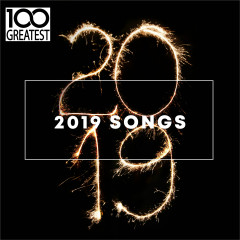 100 Greatest 2019 Songs (Best Songs of the Year) - Various Artists