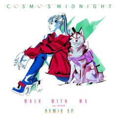 Walk With Me (Remixes) - Cosmo's Midnight, Kucka