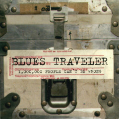1,000,000 People Can't Be Wrong - Blues Traveler
