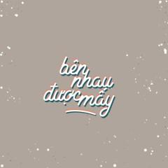 Bên Nhau Được Mấy (Single)