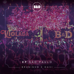 Bruninho & Davi - Violada - EP São Paulo (Ao Vivo) - Bruninho & Davi