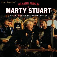 The Gospel Music Of Marty Stuart (Live) - Marty Stuart And His Fabulous Superlatives