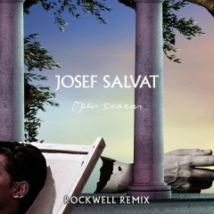 Open Season (Rockwell Remix) - Josef Salvat